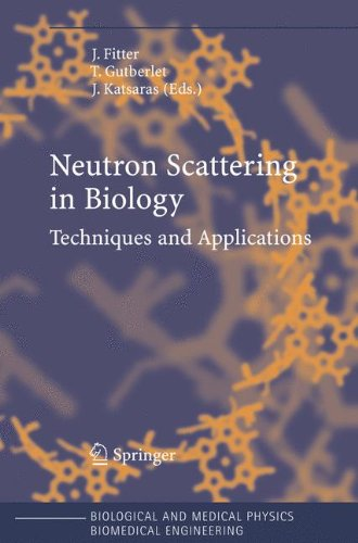 Neutron Scattering in Biology: Techniques and Applications (Biological and Medical Physics, Biomedical Engineering)