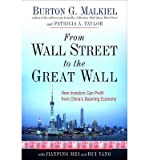 img - for [(From Wall Street to the Great Wall: How Investors Can Profit from China's Booming Economy )] [Author: Burton G. Malkiel] [Jan-2008] book / textbook / text book