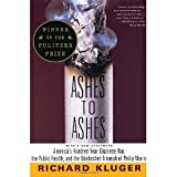Image of Ashes to Ashes: America's Hundred-Year Cigarette War, the Public Health, and the Unabashed Triumph of Philip Morris [Paperback] [1997] 1st Vintage Books ed Ed. Richard Kluger