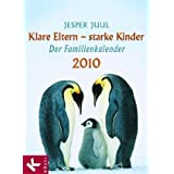 "Klare Eltern - starke Kinder 2010: Der Familienkalender 2010von ""Jesper Juul"""
