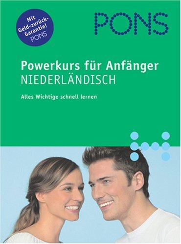 PONS Powerkurs für Anfänger. Für Anfänger und Wiedereinsteiger: PONS Powerkurs für Anfänger. Niederländisch. Buch und CD. Alles Wichtige schnell lernen (Lernmaterialien)