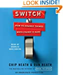 Switch: How to Change Things When Cha...