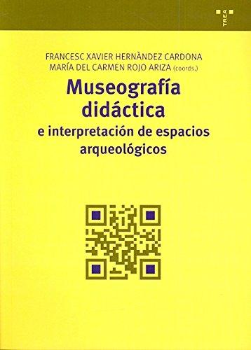 Museografía didáctica e interpretación de espacios arqueológicos (Manuales de Museística, Patrimonio y Turismo Cultural)