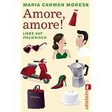 """Amore, amore!: Liebe auf italienischvon """"Maria Carmen Morese"""""""