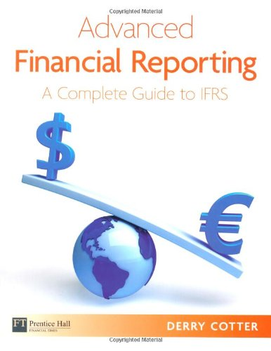 Advanced Financial Reporting: A Complete Guide to Ifrs