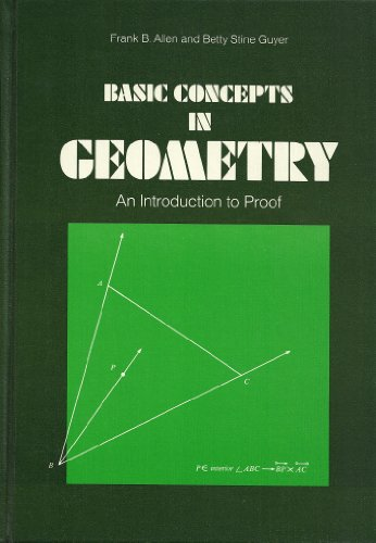 Basic concepts in geometry;: An introduction to proof