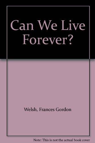Can We Live Forever? (Can We Live Forever compare prices)