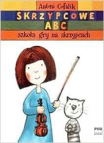 Skrzypcowe ABC. Szkola gry na skrzypcach (Polska wersja jezykowa
