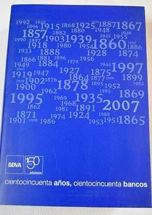 cientocincuenta-anos-cientocincuenta-bancos-1857-2007