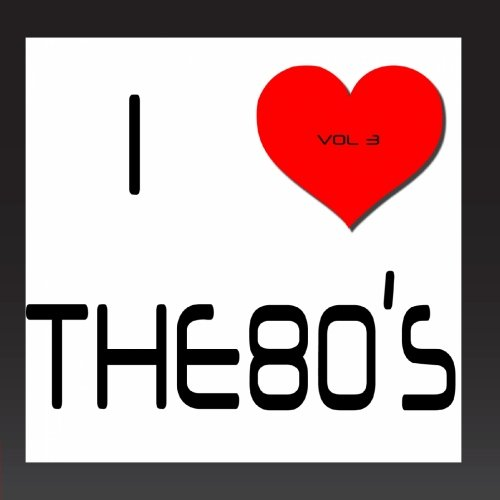 It's a Cover Up - I Heart The 80's, Vol. 3