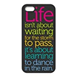 Subrina Sunshine Life isn' t about waiting for the storm to pass it's about learning to dance in the rain Best Durable Silicone Cover Case for iPhone 5/5S
