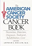 img - for The American Cancer Society Cancer Book: Prevention, Detection, Diagnosis, Treatment, Rehabilitation, Cure book / textbook / text book