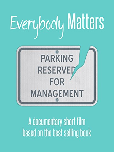 Everybody Matters: A Documentary Short Based on the Best Selling Book