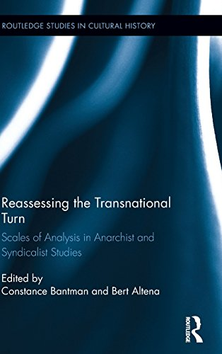 Reassessing the Transnational Turn: Scales of Analysis in Anarchist and Syndicalist Studies (Routledge Studies in Cultural History)