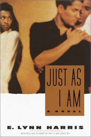 Just As I Am : A Novel, E. LYNN HARRIS