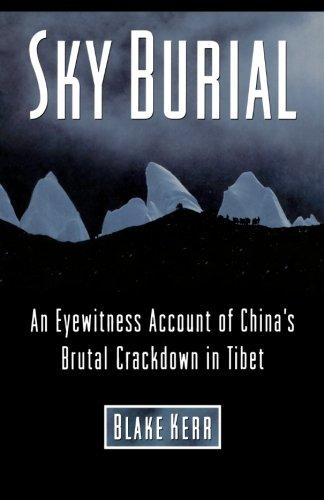 Sky Burial: An Eyewitness Account of China's Brutal Crackdown in Tibet