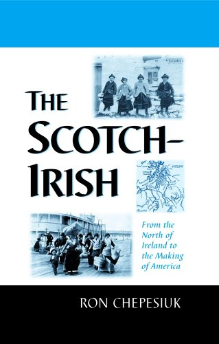 The Scotch-Irish: From the North of Ireland to the Making...