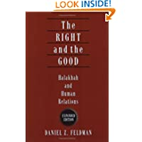 The Right and the Good: Halakhah and Human Relations (Expanded Edition) (Yashar Ethics)