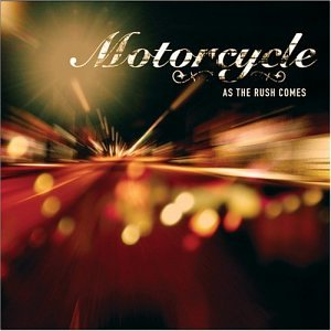 Motorcycle - As The Rush Comes (Single) - Zortam Music