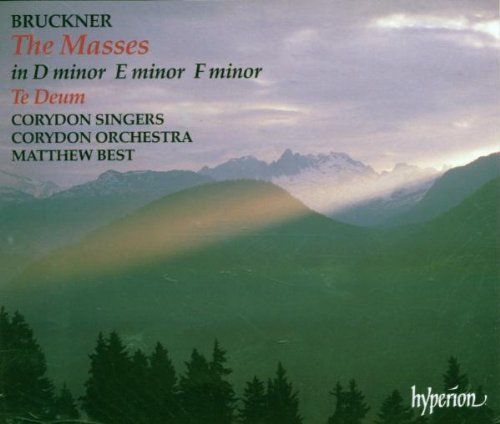 3 Masses in D Minor E Minor & F Minor Te Deum by A. Bruckner