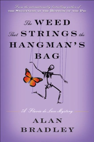The Weed That Strings the Hangman's Bag: A Flavia de Luce Novel (Flavia De Luce Mysteries)