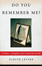 Do You Remember Me?: A Father, a Daughter, and a Search for the Self
