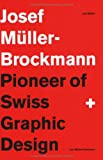 img - for Josef Muller-Brockmann: Pioneer of Swiss Graphic Design book / textbook / text book