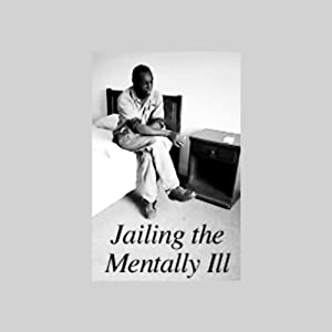 Jailing the Mentally Ill Radio/TV Program