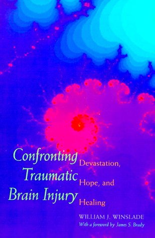 Confronting Traumatic Brain Injury : Devastation, Hope, and Healing PDF