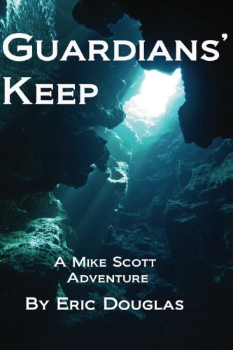 Guardians' Keep: A Mike Scott Adventure