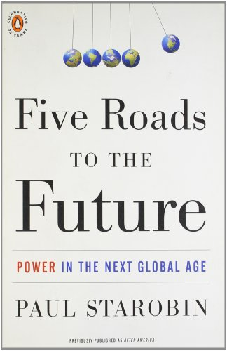Five Roads to the Future: Power in the Next Global Age