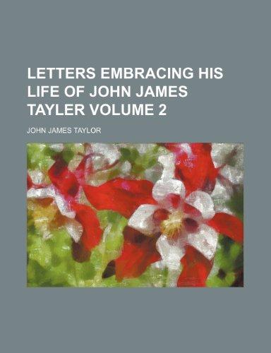 Letters embracing his life of John James Tayler Volume 2