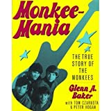 Monkeemania: The True Story of the Monkees (0312000030) by Baker, Glenn A.