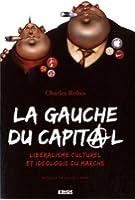La gauche du capital : Libéralisme culturel et idéologie du marché