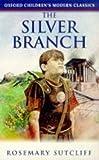The Silver Branch (Oxford Children's Modern Classics)