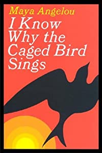 "Cover of ""I Know Why the Caged Bird Sings..."
