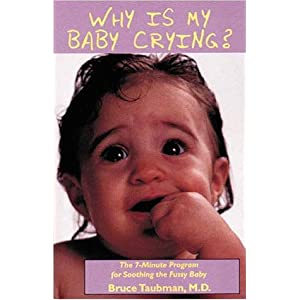 Why is My Baby Crying? : The 7-Minute Program For Soothing the Fussy Baby