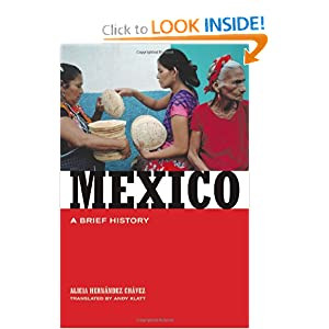 Mexico: A Brief History by Alicia Hernández Chávez and Andy Klatt