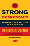 Strong Democracy: Participatory Politics for a New Age (0520242335) by Barber, Benjamin R.