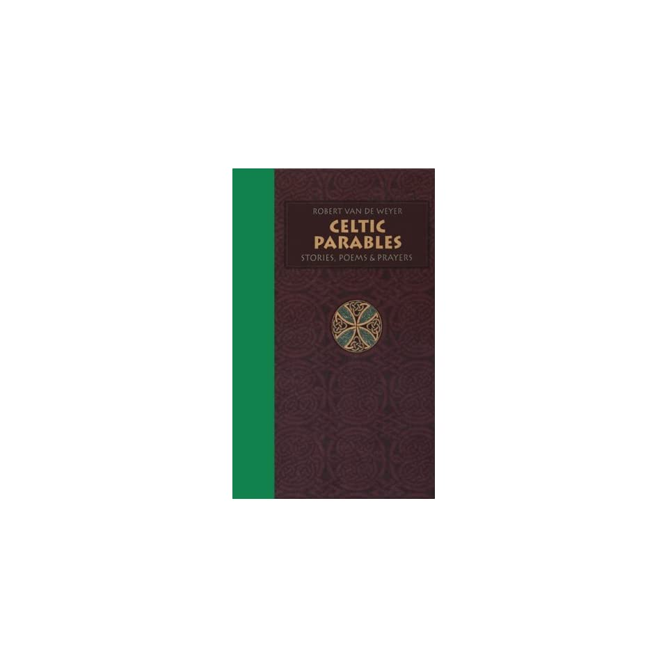 Celtic Parables Stories, Poems and Prayers