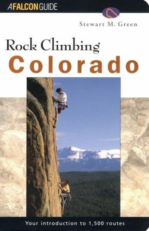 Rock Climbing Colorado (Regional Rock Climbing Series)