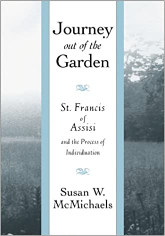 Journey Out of the Garden: St. Francis of Assisi and the Process of Individuation