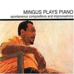 Charles Mingus - Plays Piano - Zortam Music