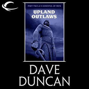 Upland Outlaws: Part Two of A Handful of Men | [Dave Duncan]