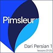 Dari Persian Phase 1, Unit 21-25: Learn to Speak and Understand Dari with Pimsleur Language Programs |  Pimsleur