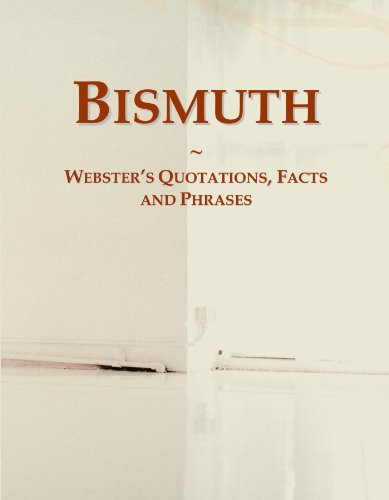 Bismuth: Webster's Quotations, Facts and Phrases
