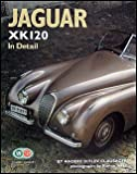 img - for Jaguar XK 120 In Detail