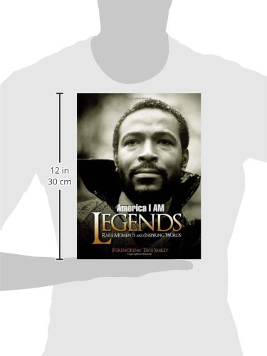 America I Am Legends: Rare Moments and Inspiring Words