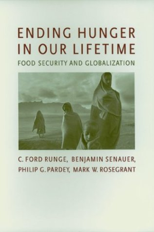 Ending Hunger in Our Lifetime: Food Security and Globalization (International Food Policy Research Institute)