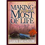 Making the Most of Life: Building a Solid Foundation for Successful Living (0915720361) by Brownlow, Leroy